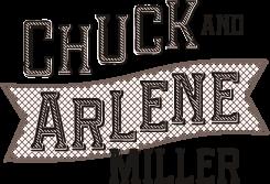Chuck & Arlene Miller